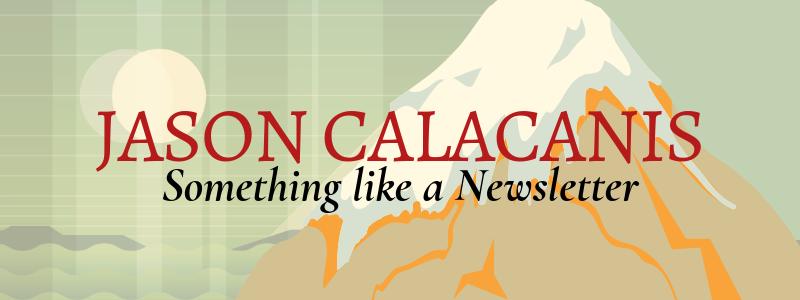 The Jason Calacanis Newsletter